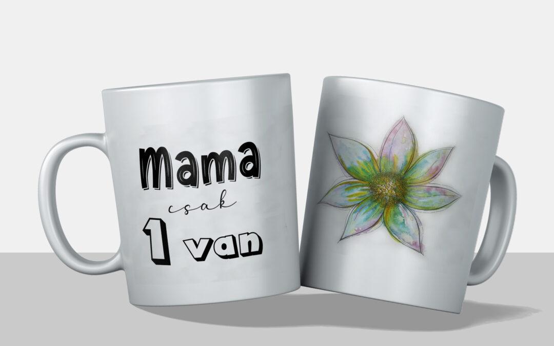 Mama csak egy ONE!